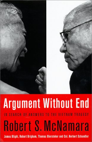 Argument Without End: In Search of Answers to the Vietnam Tragedy 9781891620225