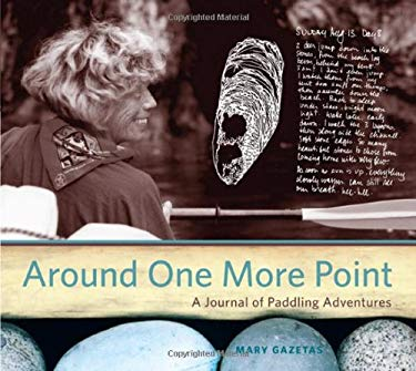 Around One More Point: A Journal of Paddling Adventures 9781894898461