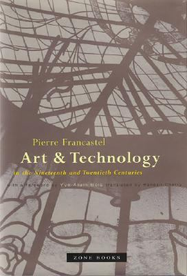 Art and Technology in the Nineteenth and Twentieth Centuries 9781890951030