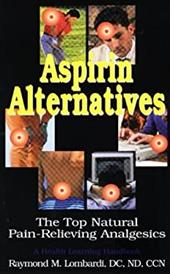 Aspirin Alternatives: The Top Natural Pain-Relieving Analgesics