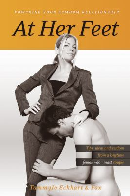 At Her Feet: Powering Your Femdom Relationship 9781890159795