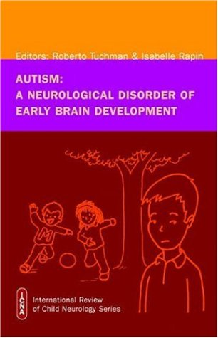 Autism: A Neurological Disorder of Early Brain Development 9781898683490