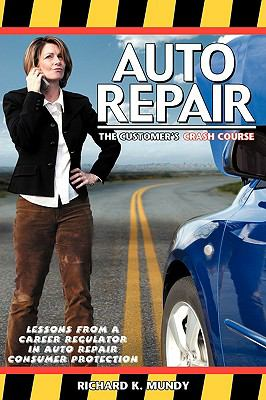 Auto Repair: The Customer's Crash Course 9781892343529