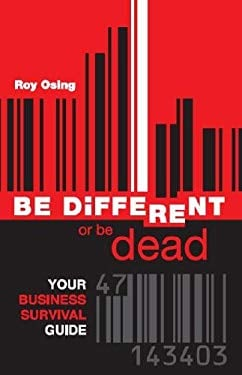 BE DiFFERENT or be dead: Your Business Survival Guide 9781894694698