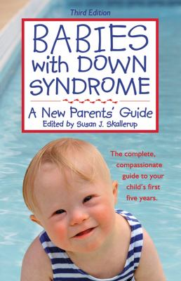 Babies with Down Syndrome: A New Parents' Guide 9781890627553