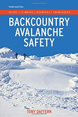 Backcountry Avalanche Safety: Skiers, Climbers, Boarders, Snowshoers 9781897522547
