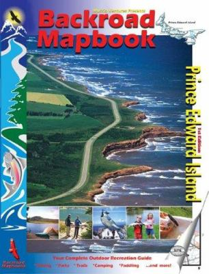 Backroad Mapbook: Prince Edward Island 9781894556675