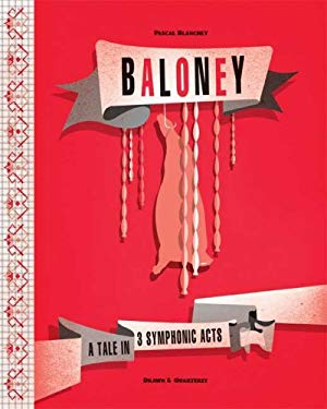 Baloney: A Tale in 3 Symphonic Acts 9781897299661