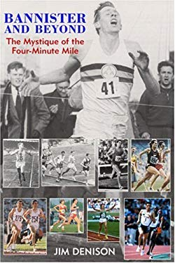 Bannister and Beyond: The Mystique of the Four-Minute Mile 9781891369353