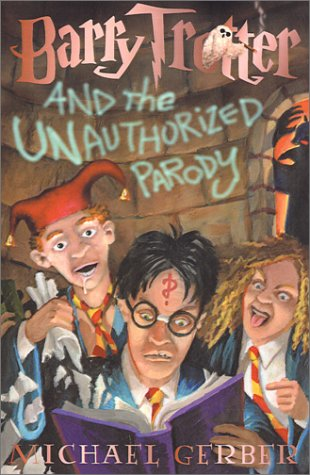 Barry Trotter and the Unauthorized Parody 9781890470012