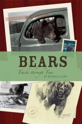 Bears: Tracks Through Time 9781897522820