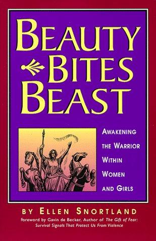 Beauty Bites Beast: Awakening the Warrior Within Women and Girls 9781891290008