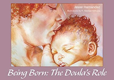 Being Born: The Doula's Role 9781890772833