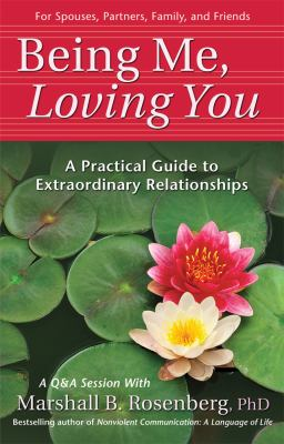 Being Me, Loving You: A Practical Guide to Extraordinary Relationships 9781892005168
