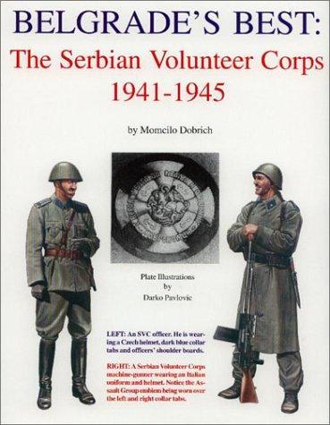 Belgrade's Best: The Serbian Volunteer Corps, 1941-1945