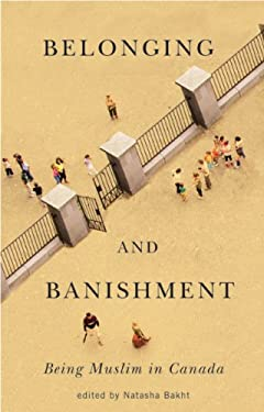 Belonging and Banishment: Being Muslim in Canada 9781894770484
