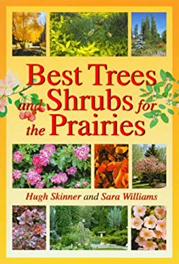 Best Trees and Shrubs for the Prairies 9781894004954