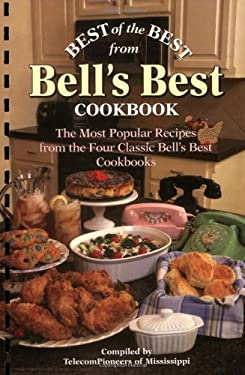 Best of the Best from Bell's Best Cookbook: The Most Popular Recipes from the Four Classic Bell's Best Cookbooks 9781893062931