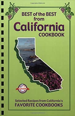Best of the Best from California Cookbook: Selected Recipes from California's Favorite Cookbooks 9781893062542