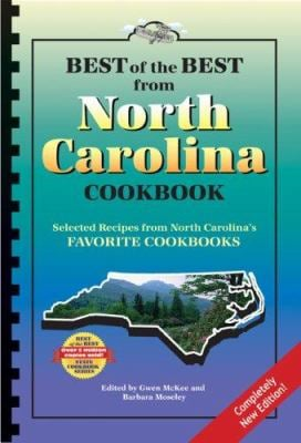 Best of the Best from North Carolina Cookbook: Selected Recipes from North Carolina's Favorite Cookbooks 9781893062870