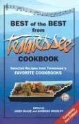 Best of the Best from Tennessee Cookbook: Selected Recipes from Tennessee's Favorite Cookbooks 9781893062733