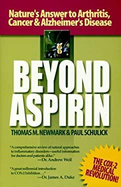 Beyond Aspirin: Nature's Answer to Arthritis, Cancer & Alzheimer's Disease 9781890772017