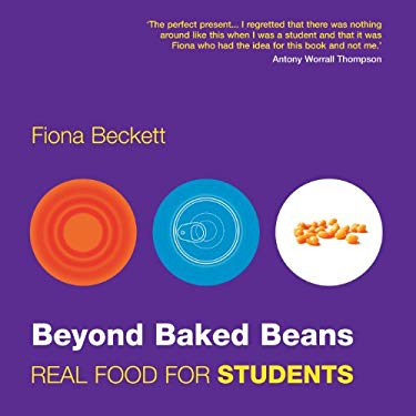 Beyond Baked Beans: Real Food for Students 9781899791835