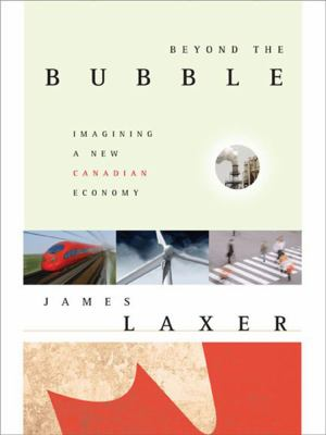 Beyond the Bubble: Imagining a New Canadian Economy 9781897071557