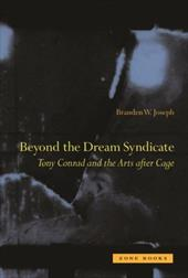 "Beyond the Dream Syndicate: Tony Conrad and the Arts After Cage: A ""Minor"" History"