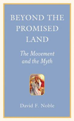 Beyond the Promised Land: The Movement and the Myth 9781897071014