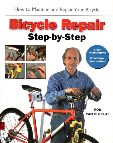 Bicycle Repair Step by Step: How to Maintain and Repair Your Bicycle 9781892495396