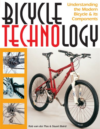 Bicycle Technology: Understanding the Modern Bicycle and Its Components 9781892495662