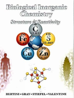 Biological Inorganic Chemistry: Structure and Reactivity 9781891389436