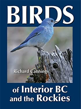 Birds of Interior BC and the Rockies 9781894974592