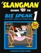 Biz Speak 1: Slang, Idioms & Jargon Used in Business English 9781891888144