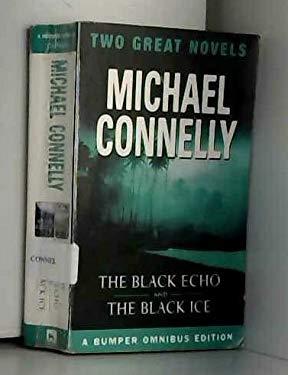 Black Echo; The Black Ice : Two Great Novels