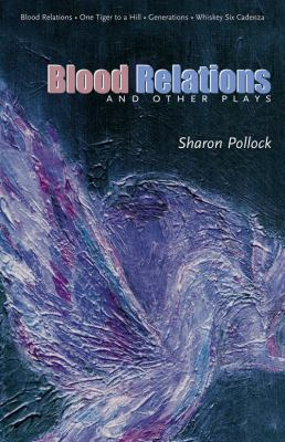 Blood Relations and Other Plays (REV Ed) 9781896300641