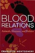 Blooda Relations: Animals, Humans, and Politics 9781896357393
