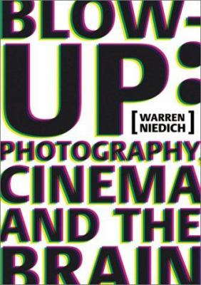 Blow Up: Photography, Cinema and the Brain 9781891024801