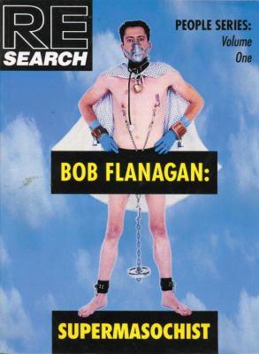 Bob Flanagan: Supermasochist 9781890451097