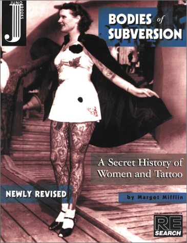 Bodies of Subversion: A Secret History of Women and Tattoo 9781890451103