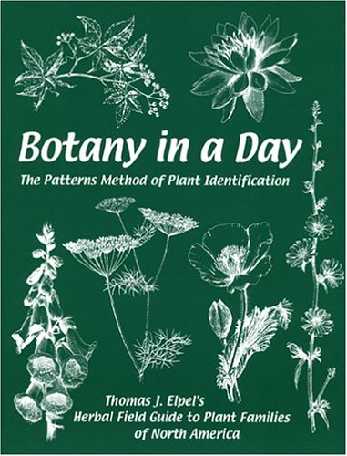 Botany in a Day: The Patterns Method of Plant Identification 9781892784155