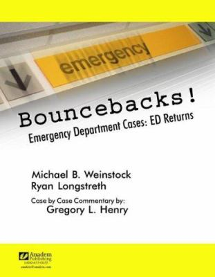Bouncebacks! Emergency Department Cases: ED Returns 9781890018610
