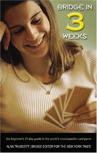 Bridge in 3 Weeks: The Beginner's 21-Day Guide to the World's Most Popular Card Game 9781894154901