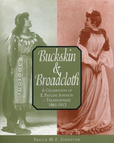 Buckskin & Broadcloth: A Celebration of E. Pauline Johnson-Tekahionwake, 1861-1913 9781896219202