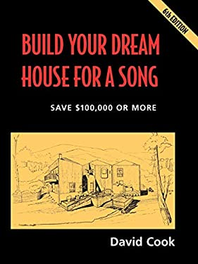 Build Your Dream House for a Song 9781890824365