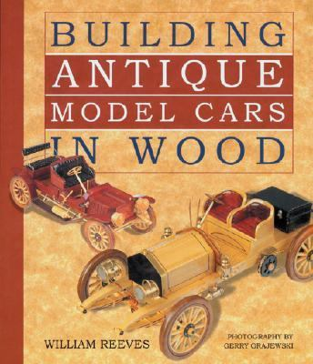 Building Antique Model Cars in Wood 9781895569513