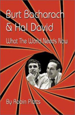 Burt Bacharach & Hal David: What the World Needs Now 9781896522777