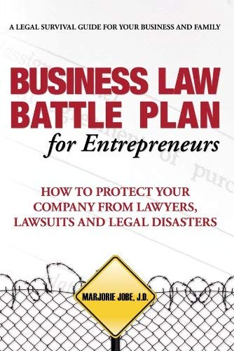 Business Law Battle Plan for Entrepreneurs: How to Protect Your Company from Lawyers, Lawsuits and Legal Disasters 9781890427177