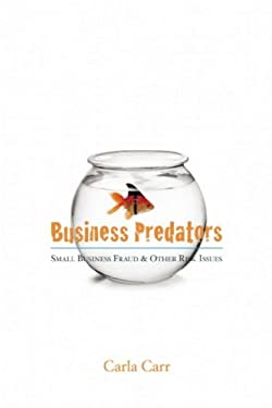 Business Predators: Small Business Fraud & Other Risk Issues 9781897178812